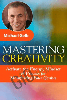 Mastering Creativity - Michael Gelb