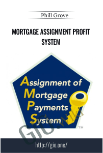 Mortgage Assignment Profit System – Phill Grove