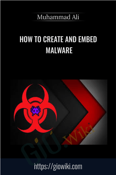 How to Create and Embed Malware - Muhammad Ali