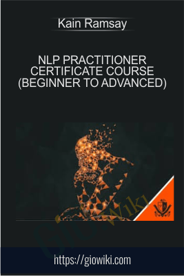 NLP Practitioner Certificate Course (Beginner to Advanced) - Kain Ramsay