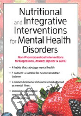 Nutritional and Integrative Interventions for Mental Health Disorders: Non-Pharmaceutical Interventions for Depression, Anxiety, Bipolar & ADHD - Anne Procyk