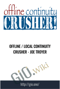 Offline / Local Continuity Crusher - Joe Troyer