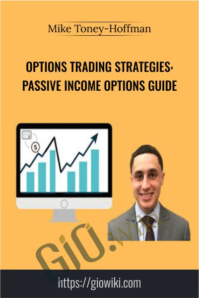 Options Trading Strategies: Passive Income Options Guide - Mike Toney-Hoffman