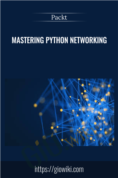 Mastering Python Networking - Packt