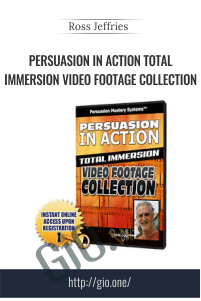 Persuasion In Action Total Immersion Video Footage Collection – Ross Jeffries