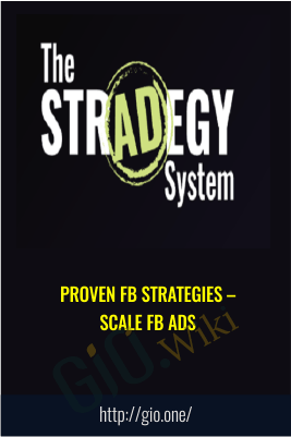 Proven FB Strategies – Scale FB Ads -The Stradegy System