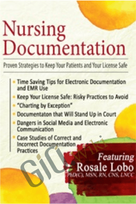 Nursing Documentation: Proven Strategies to Keep Your Patients and Your License Safe - Rosale Lobo