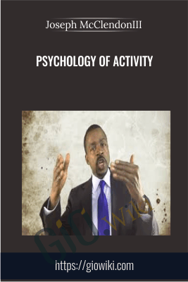 Psychology of Activity - Joseph McClendonIII