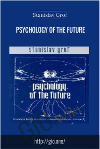 Psychology of the Future –  Stanislav Grof