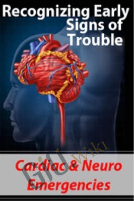 Recognizing Early Signs of Trouble: Cardiac & Neuro Emergencies -Sean G. Smith & Tom F. Gutchewsky