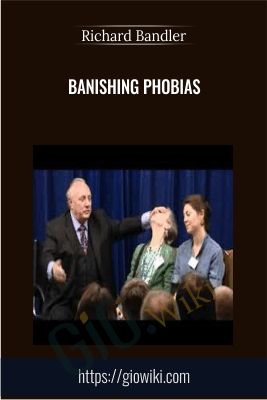 Banishing Phobias - Richard Bandler