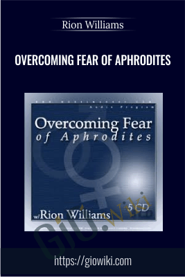 Overcoming Fear of Aphrodites - Rion Williams