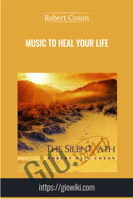 Music to Heal Your Life - Robert Coxon