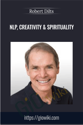 NLP, Creativity & Spirituality - Robert Dilts