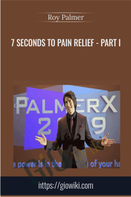 7 Seconds to Pain Relief - PART I - Roy Palmer