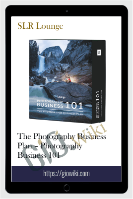 The Photography Business Plan – Photography Business 101 – SLR Lounge