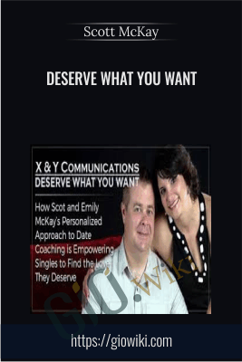Deserve What You Want - Scott McKay