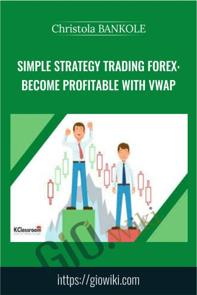 Simple Strategy Trading Forex: Become Profitable with VWAP - Christola BANKOLE
