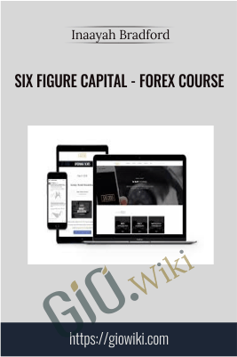 Six Figure Capital - Forex Course - Inaayah Bradford