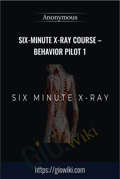 Six-Minute X-Ray Course – Behavior Pilot 1