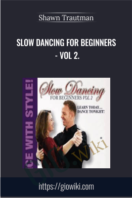 Slow Dancing For Beginners - Vol 2. - Shawn Trautman