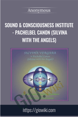 Sound & Consciousness Institute - Pachelbel Canon (Silvina with the Angels)