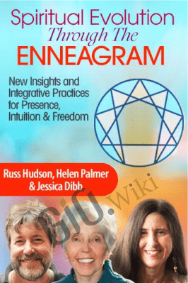 Spiritual Evolution Through the Enneagram - Helen Palmer, Russ Hudson & Jessica Dibb
