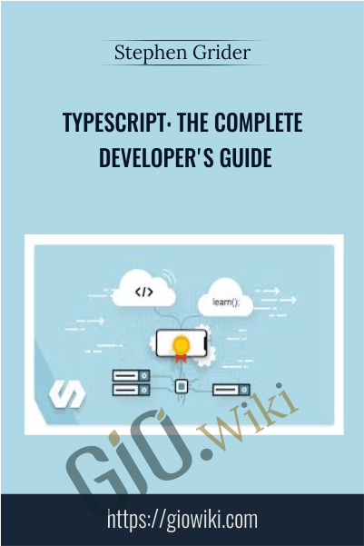 Typescript: The Complete Developer's Guide - Stephen Grider