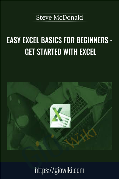 Easy Excel Basics for Beginners - Get Started with Excel - Steve McDonald