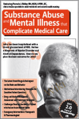 Substance Abuse and Mental Illness that Complicate Medical Care - Pamela J. Ridley