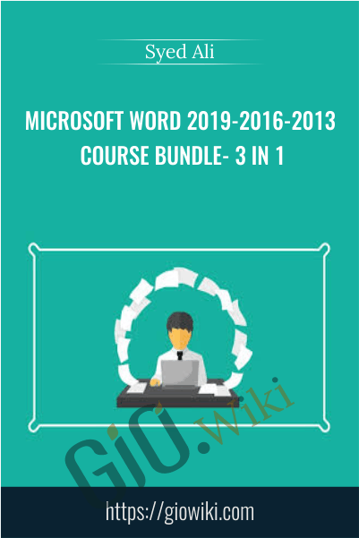 Microsoft Word 2019-2016-2013 Course Bundle- 3 In 1 - Syed Ali