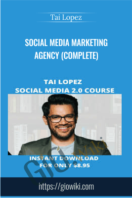 Social Media Marketing Agency (Complete) - Tai Lopez