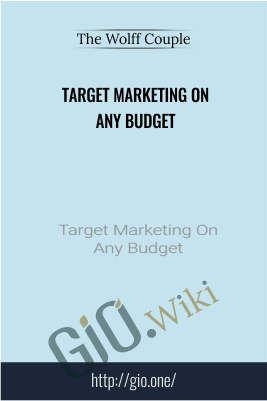 Target Marketing On Any Budget – The Wolff Couple