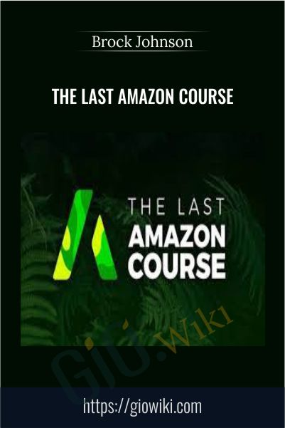 The Last Amazon Course – Brock Johnson