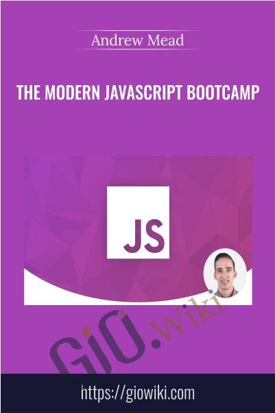 The Modern JavaScript Bootcamp - Andrew Mead