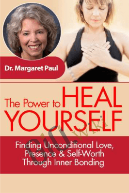 The Power to Heal Yourself - Margaret Paul