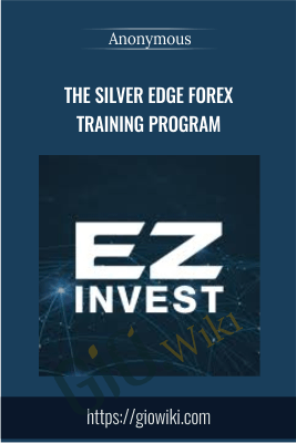 The Silver Edge Forex Training Program - Anonymous