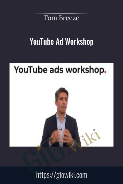 YouTube Ad Workshop - Tom Breeze