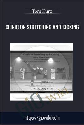 Clinic on Stretching and Kicking - Tom Kurz