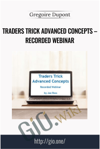 Traders Trick Advanced Concepts – Recorded Webinar – Gregoire Dupont