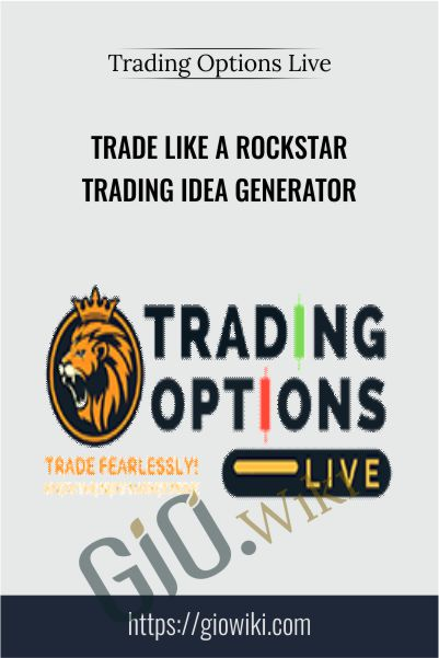 Trade Like A Rockstar Trading Idea Generator – Trading Options LIve