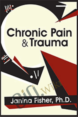 Chronic Pain & Trauma - Janina Fisher