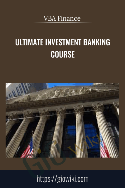Ultimate Investment Banking Course - VBA Finance