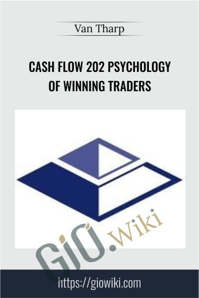 Cash Flow 202 Psychology Of Winning Traders – Van Tharp