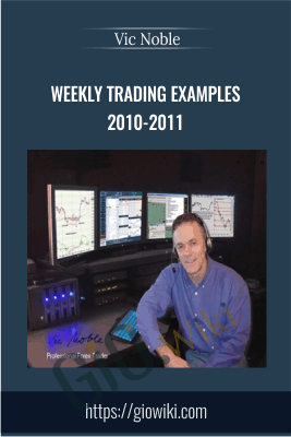 Weekly Trading Examples 2010-2011 - Vic Noble