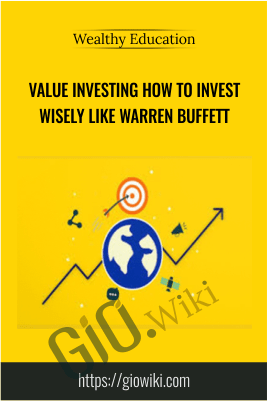 Value Investing How to Invest Wisely Like Warren Buffett – Wealthy Education