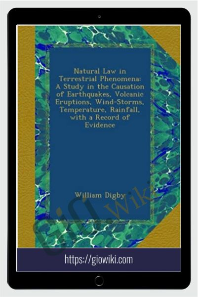 Natural Law In Terrestrial Phenomena – William Digby