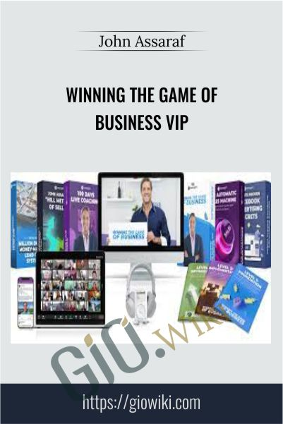 Winning the Game of Business VIP - John Assaraf