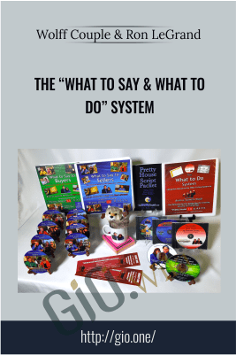 "The ""What to Say & What to Do"" System"