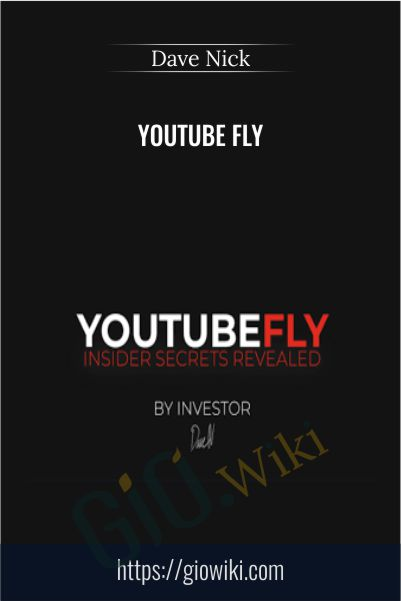 Youtube Fly – Dave Nick